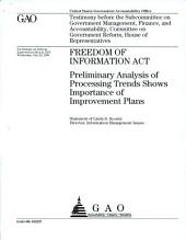 Freedom of Information Act: Preliminary Analysis of Processing Trends Shows Importance of Improvement Plans: