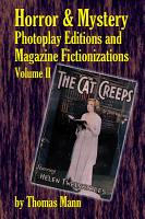 Horror and Mystery Photoplay Editions and Magazine Fictionizations  Volume II PDF