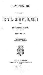 Compendio de la historia de Santo Domingo: Volumen 1