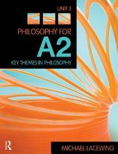 Philosophy for A2: Unit 3: Key Themes in Philosophy, 2008 AQA Syllabus