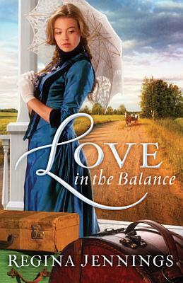 Love in the Balance  Ladies of Caldwell County Book  2