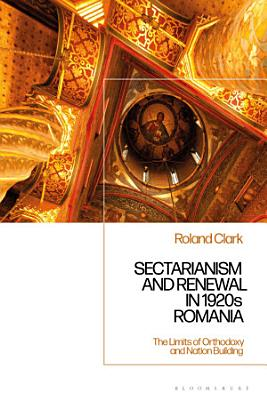 Sectarianism and Renewal in 1920s Romania