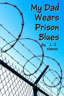 My Dad Wears Prison Blues