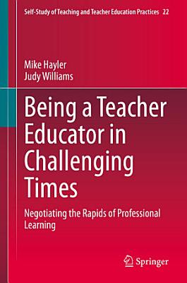 Being a Teacher Educator in Challenging Times PDF