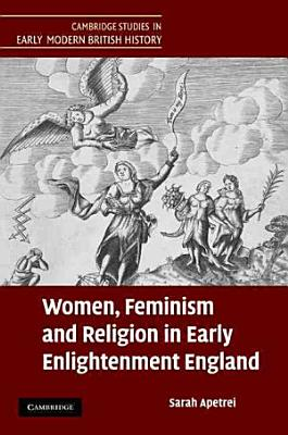 Women  Feminism and Religion in Early Enlightenment England PDF