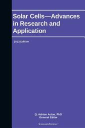 Solar Cells—Advances in Research and Application: 2013 Edition