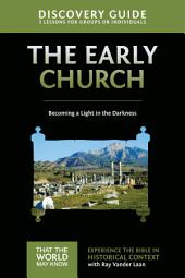 Early Church Discovery Guide: Becoming a Light in the Darkness