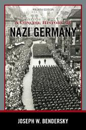 A Concise History of Nazi Germany: Edition 4