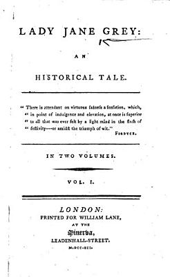 Lady Jane Grey  an historical tale