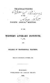 Transactions of the Annual Meetings of the Western Literary Institute and College of Professional Teachers: Volume 4