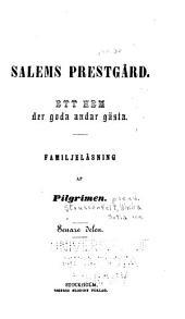 Salems prestgård: Ett hem der goda andar gästa, Volym 2