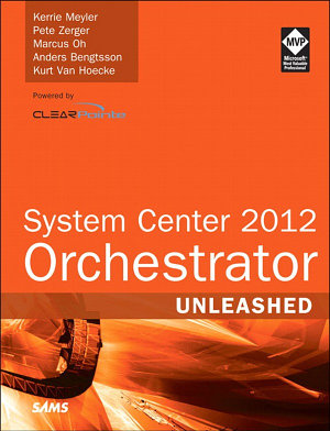 System Center 2012 Orchestrator Unleashed PDF