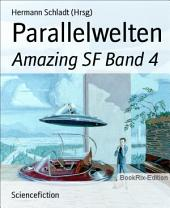 Parallelwelten: Amazing SF, Band 4