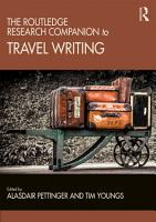 The Routledge Research Companion to Travel Writing PDF