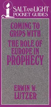 Coming to Grips with the Role of Europe in Prophecy