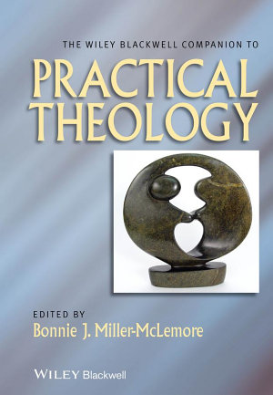 The Wiley Blackwell Companion to Practical Theology PDF