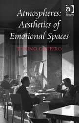 Atmospheres  Aesthetics of Emotional Spaces PDF