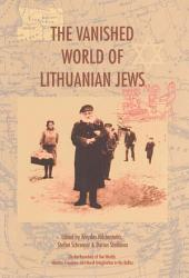 The Vanished World Of Lithuanian Jews Book PDF