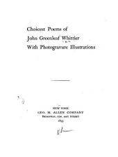 Choicest Poems of John Greenleaf Whittier: With Photogravure Illustrations