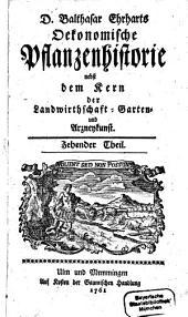 Oeconomische Pflanzenhistorie: nebst dem Kern der Landwirthschafft-, Garten- und Arzneykunst. 10