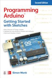 Programming Arduino: Getting Started with Sketches: Edition 2