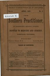 Southern Practitioner: An Independent Monthly Journal Devoted to Medicine and Surgery, Volume 9, Issue 4