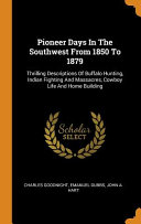 Pioneer Days in the Southwest from 1850 to 1879 PDF