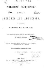 American Eloquence: A Collection of Speeches and Addresses, Volume 2