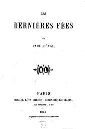 Les dernières fées: (Collection Michel Lévy)