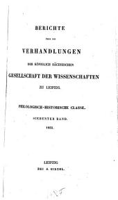 Berichte über die Verhandlungen der Königl.-Sächsischen Gesellschaft der Wissenschaften, Philologisch-Historische Klasse: Band 7