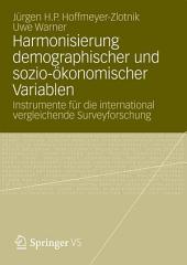 Harmonisierung demographischer und sozio-ökonomischer Variablen: Instrumente für die international vergleichende Surveyforschung