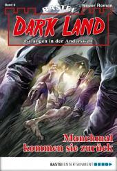 Dark Land - Folge 008: Manchmal kommen sie zurück