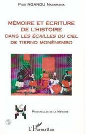 """MEMOIRE ET ECRITURE DE L'HISTOIRE DANS LES """" ECAILLES DU CIEL """" DE TIERNO MONENEMBO"""