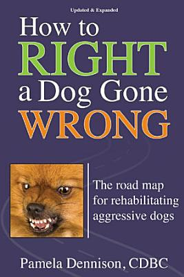 How To Right A Dog Gone Wrong PDF