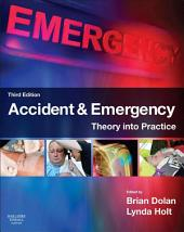 Accident & Emergency: Theory and Practice, Edition 3