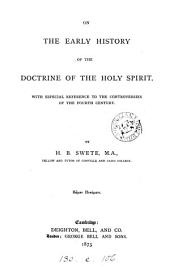 On the Early History of the Doctrine of the Holy Spirit: With Especial Reference to the Controversies of the Fourth Century