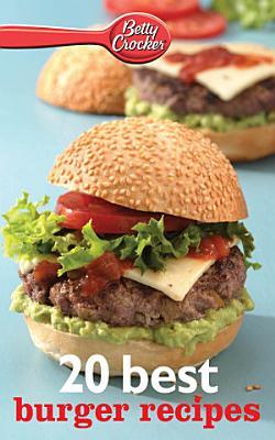 Betty Crocker 20 Best Burger Recipes PDF