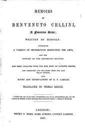 Memoirs of Benvenuto Cellini ... written by himself ... Now first collated with the new text of Giusippe [sic] Molini and corrected and enlarged from the last Milan edition, with notes and observations of G. P. Carpani. Translated by Thomas Roscoe