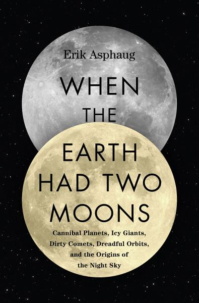 Download When the Earth Had Two Moons Book