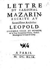 Lettre du cardinal Mazarin escrite av sérénissime archiduc Léopold ; Datées des 14, 17 janvier 1649 ensemble celle de monsievr de La Tour,... escrite à monseigneur le prince de Conty