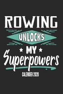 Rowing Unlocks My Superpowers Calender 2020