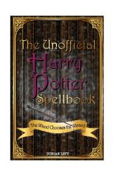 The Unofficial Harry Potter Spellbook Book PDF