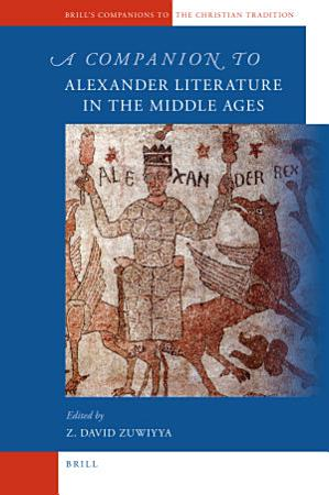 A Companion to Alexander Literature in the Middle Ages PDF