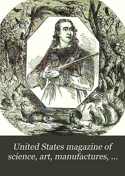 Download United States Magazine of Science  Art  Manufactures  Agriculture  Commerce and Trade Book
