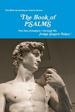 The Book of PSALMS: Part One (Chapters 1 through 50)