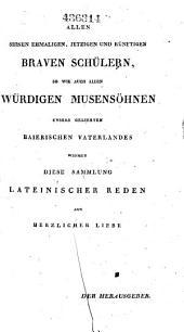 Orationes Latinae: e doctissimorum e eorumque eloquentissimorum virorum saeculo XVI, XVII, XVIII et XIX, Florentium scriptis..., Volume 1