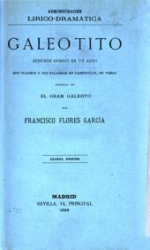 Galeotito: juguete cómico en un acto, dos cuadros y dos palabras en particular, en verso, parodia de El gran Galeoto