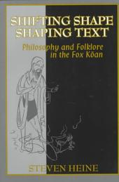 Shifting Shape, Shaping Text: Philosophy and Folklore in the Fox K?an