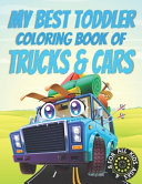 My Best Toddler Coloring Book of Trucks and Cars