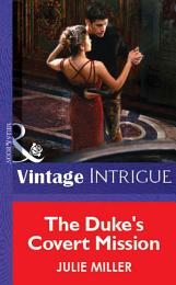 The Duke's Covert Mission (Mills & Boon Vintage Intrigue)